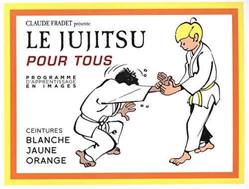 Le jujitsu pour tous : Tome 1 par Claude Fradet