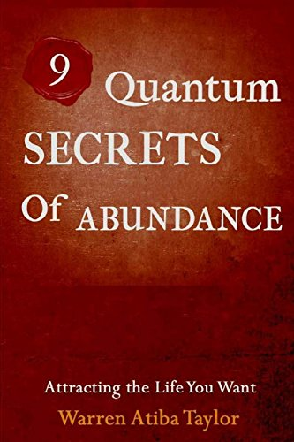9 Quantum Secrets of Abundance: How to Attract What You Want