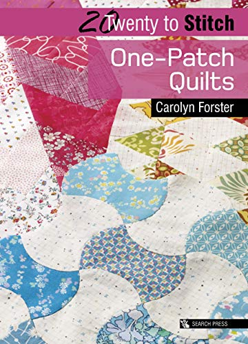 20 to Stitch: One-Patch Quilts (Twenty to Make) (English Edition)