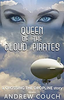 Queen of the Cloud Pirates (English Edition) von [Couch, Andrew]