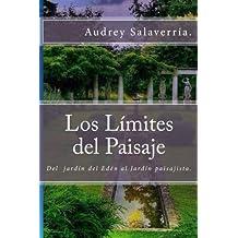 Los Límites del Paisaje: Del jardín del Edén al Jardín Paisajista: Volume 1