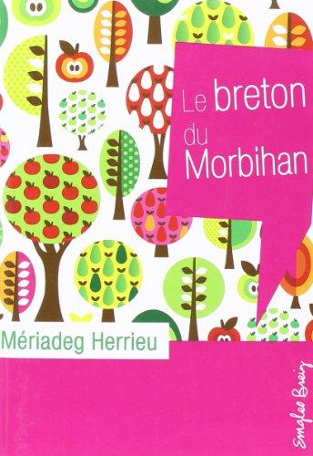 Le Breton du Morbihan, Vannetais : Et un vocabulaire de 2000 mots essentiels par V. Séité