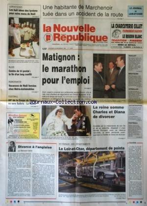 NOUVELLE REPUBLIQUE (LA) [No 15563] du 22/12/1995 - MATIGNON / LE MARATHON POUR L'EMPLOI - LA REINE D'ANGLETERRE SOMME CHARLES ET DIANA DE DIVORCER - DIVORCE A L'ANGLAISE PAR VENIN - SPORTS / FOOT - UN BOEING 747 C'EST ECRASE DANS LA CORDILIERE DES ANDES EN COLOMBIE - LE TRIBUNALE ADMINISTRATIF DE VTROLLES / LE MAIRE SOCIALISTE ET BRUNO MEGRET - MARTIN BOUYGUES DEVRAIT ETRE MIS EN EXAMEN A LYON - MGR GAILLOT RECU PAR LE PAPE JEAN-PAUL II par Collectif