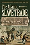 Atlantic Slave Trade (Greenwood Guides to Historic Events 1500-1900)