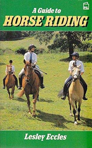 A Guide to Horse Riding por Lesley Eccles