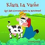 Klara La Vache Qui Sait Comment Faire La Révérence! (Friendship Series t. 1)