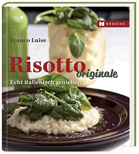 Preisvergleich Produktbild Risotto originale: Echt italienisch genießen