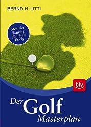 Der Golf-Masterplan: Mentales Training für Ihren Erfolg