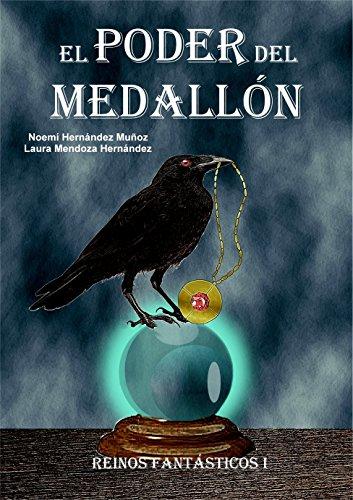 El poder del medallón (Reinos fantásticos nº 1) de [Muñoz, Noemí Hernández , Mendoza Hernández, Laura]
