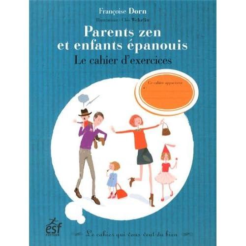 Parents zen et enfants épanouis : Le cahier d'exercices