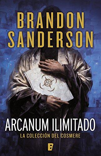 Arcanum ilimitado: La colección del Cosmere por Brandon Sanderson