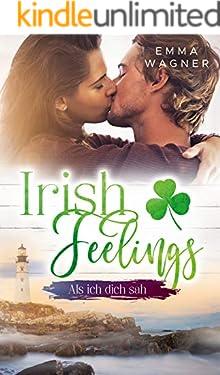Irish Feelings: Als ich dich sah