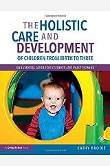 Birth to Three: Holistic Development Paperback