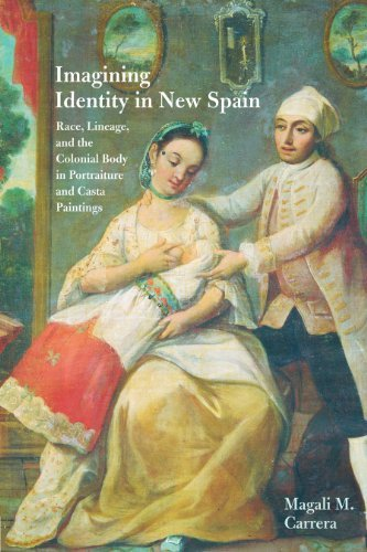 Imagining Identity in New Spain: Race, Lineage, and the Colonial Body in Portraiture and Casta Paintings (Joe R. and Teresa Lozano Long Series in Latin American and L) by Magali M. Carrera (2012-08-01) par Magali M. Carrera