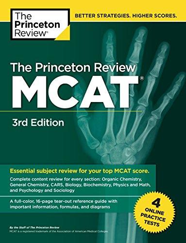 The Princeton Review MCAT, 3rd Edition: 4 Practice Tests + Complete Content Coverage (Graduate School Test Preparation) (Princeton Mcat Prep)