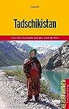 Tadschikistan - Zwischen Duschanbe und dem Dach der Welt (Trescher-Reihe Reisen) - Sonja Bill