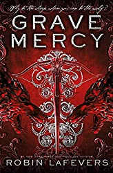 Grave Mercy: Book 1 of His Fair Assassin Series