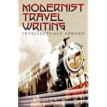 [Modernist Travel Writing: Intellectuals Abroad] (By: David Farley) [published: November, 2010]
