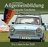 CD WISSEN - Allgemeinbildung - Deutsche Geschichte - Das Leben in der DDR, 2 CDs