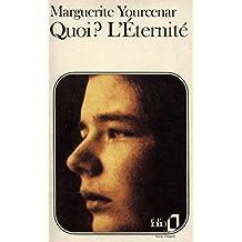 Quoi L'éternité / Yourcenar, Marguerite / Réf: 35697