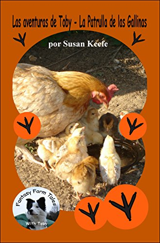 La Patrulla de las Gallinas (Fantasy Farm Tales nº 2) por Susan Keefe
