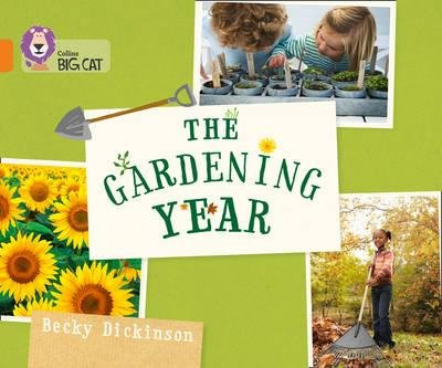 By Dickinson, Becky ( Author ) [ Collins Big Cat -- The Gardening Year: Orange/Band 06 By Apr-2015 Paperback