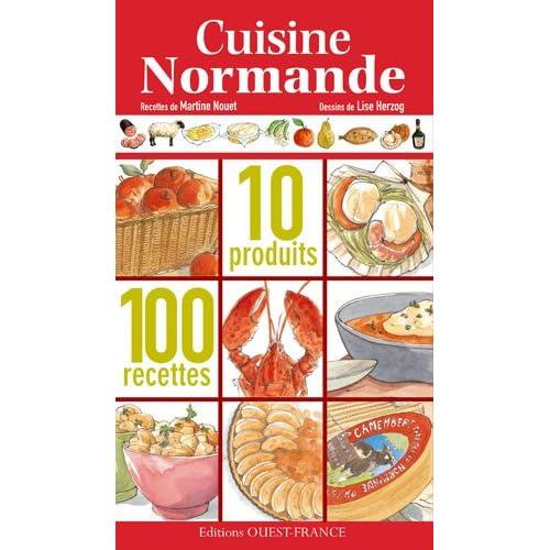 Cuisine normande : 10 produits, 100 recettes