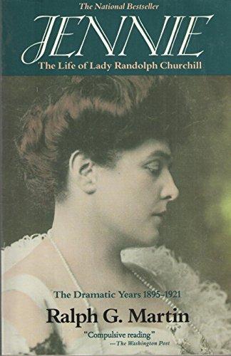 Jennie: The Life of Lady Randolph Churchill, Vol. 2: The Dramatic Years, 1895-1921 by Ralph G. Martin (1972-08-30)
