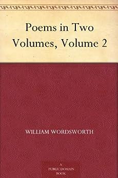 Poems in Two Volumes, Volume 2 (English Edition) von [Wordsworth, William]