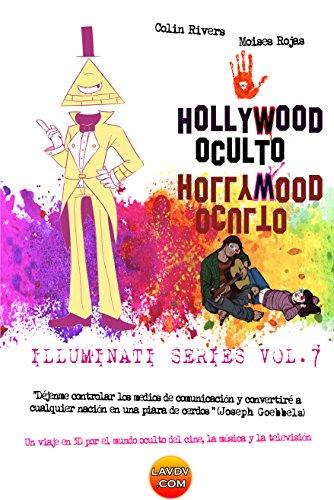 Hollywood Oculto: Illuminati en la industria de la musica (Series Illuminati nº 7) por Moises Rojas