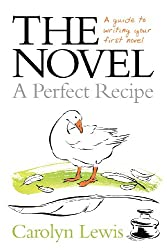 The Novel: A Guide to Writing Your First Novel