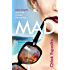 Mad (Mad, Bad and Dangerous to Know Trilogy)