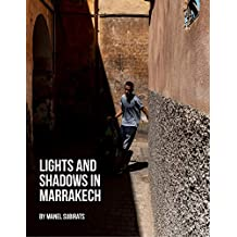Lights and Shadows in Marrakech (Photograhy Book 1) (English Edition)