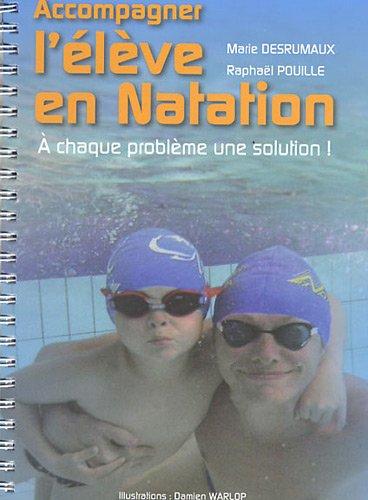 Accompagner l'élève en natation : A chaque problème une solution !