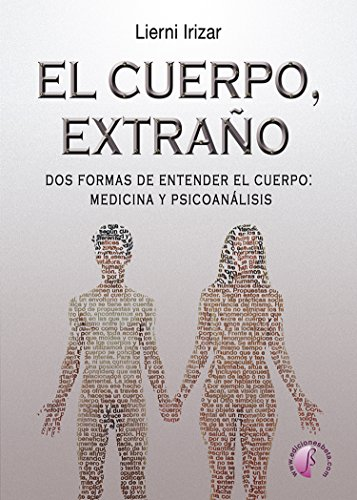 El cuerpo, extraño: Dos formas de entender el cuerpo: medicina y ...