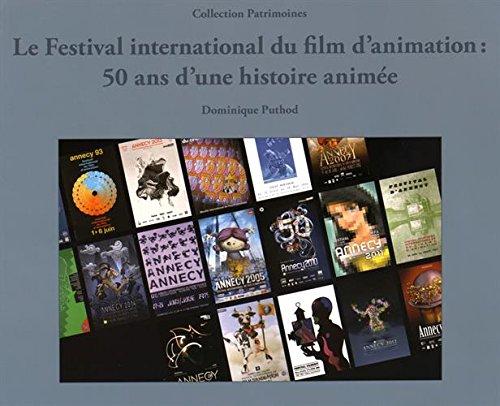 Le Festival international du film d'animation : 50 ans d'une histoire animée