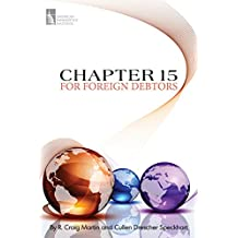 Chapter 15 for Foreign Debtors (English Edition)
