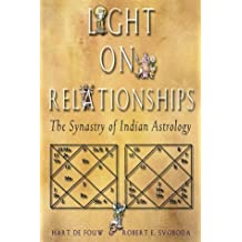 Light on Relationships: The Synastry of Indian Astrology by Hart de Fouw (2000-10-01)