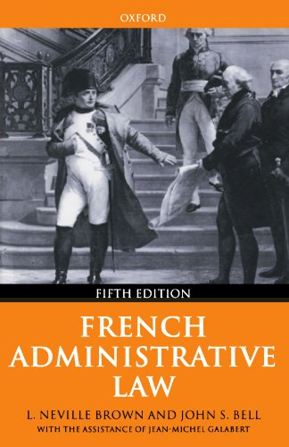 French Administrative Law: L. Neville Brown, John S. Bell With the Assistance of Jean-Michel Galabert John Brown Oxford
