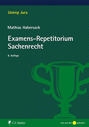 Examens-Repetitorium Sachenrecht (Unirep Jura)
