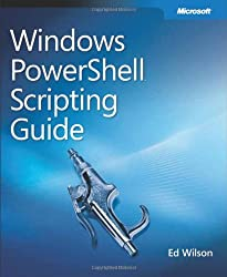 Windows PowerShell(TM) Scripting Guide by Ed Wilson (2008-02-05)