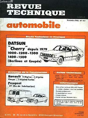 REVUE TECHNIQUE AUTOMOBILE - NOVEMBRE 1982 - N°427 - EVOLUTION DE LA CONSTRUCTION RENAULT 5 ALPINE PEUGEOT J7 - ETUDE TECHNIQUE DATSUN CHERRY 1000-1200-1300-1400-1500 BERLINES ET COUPES 1400 Coupe