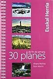 30 planes de fin de semana por euskal herria (Rutas Para Descubrir)