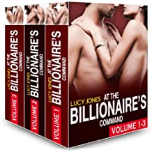 Boxed Set: At the Billionaire's Command – Vol. 1-3 (At the Billionaire's Command Box Set)