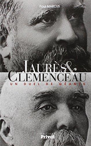 Jaurès & Clémenceau : Un duel de géants par Paul Marcus