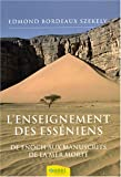 L'enseignement des Esséniens - De Enoch aux Manuscrits de la Mer Morte