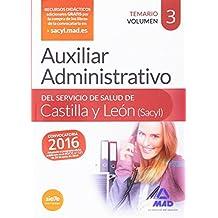 Auxiliar Administrativo del Servicio de Salud de Castilla y León (SACYL). Temario volumen 3