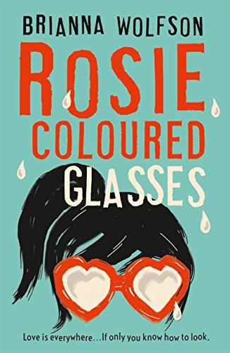 Rosie Coloured Glasses by [Wolfson, Brianna]