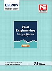 ESE 2019 Prelims Exam: Civil Engineering - Topicwise Objective Solved Paper - Vol. I
