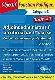 Adjoint Administratif Territorial de 1re Classe Catégorie C Tout en 1...
